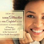 How to Look Attractive And Feel Confident In The Summertime…