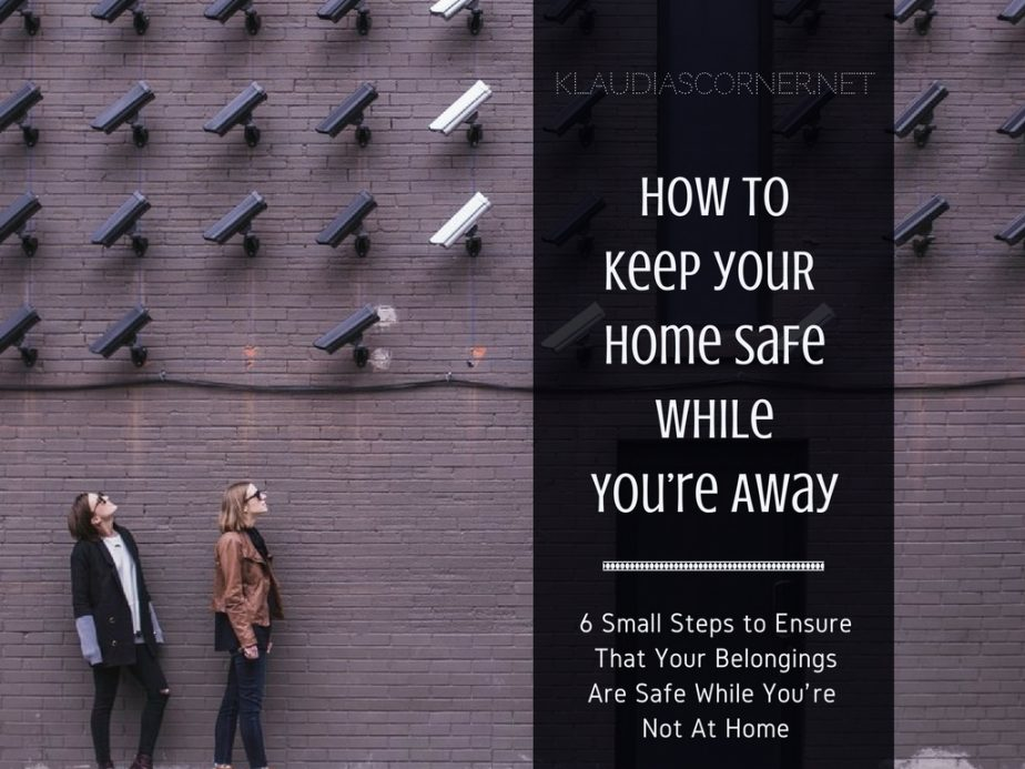 Keep Your Home Safe While You're Away - klaudiascorner.net