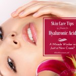 Hyaluronic Acid – A Miracle Worker Or Just A Craze?