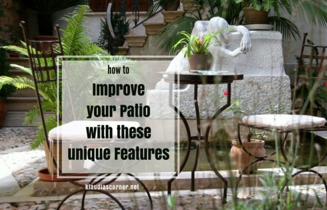 Outdoor Patio Ideas - Improve Your Patio with these Unique Features / klaudiascorner.net