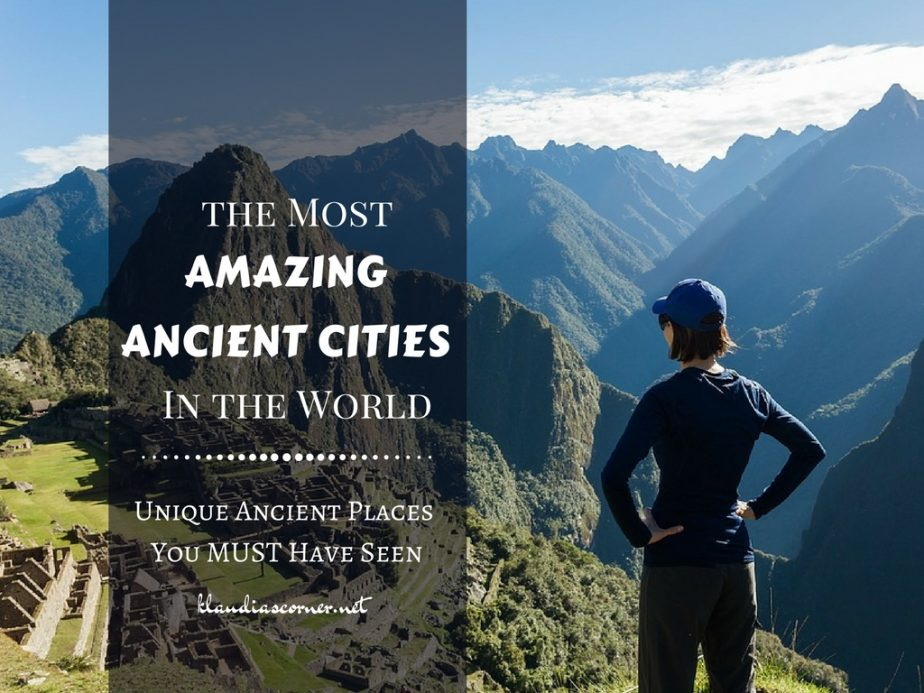 International Travel Tips - Discover The MostAmazing Ancient Cities In The World - klaudiascorner.n