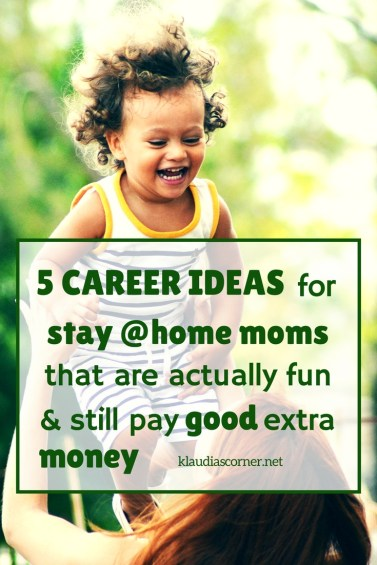 Career ideas that are actually fun yet still pay well - 5 stay at home mom jobs you'll love doing. ©klaudiascorner.net