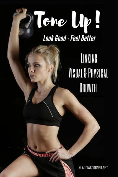 Tone it Up!  Look Good Feel Better - Linking Visual & Physical Growth - ©klaudiascorner.net