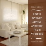 Apartment Design Ideas –  How to Decorate a Rental Apartment to Add Personality