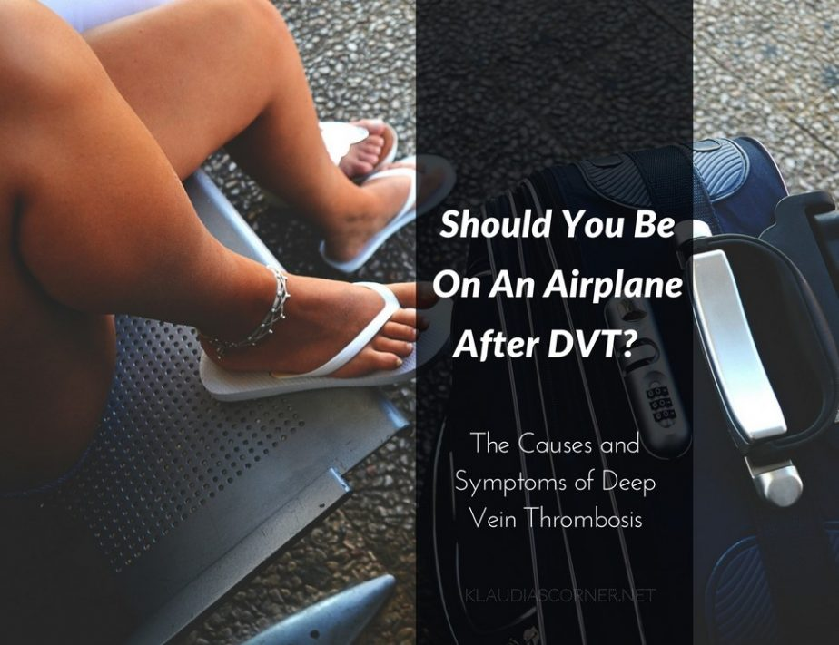 Causes Of Deep Vein Thrombosis - Should You Be On A Plane After DVT?