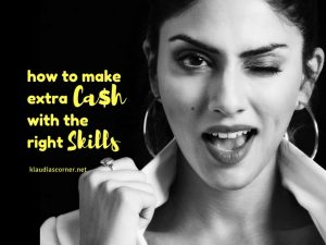 How to make exra money with the right skills