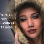 Winter Fashion 2018  – The Hottest Winter Fashion Must-Haves
