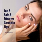 Good Skin Care Products – Top 3 Safe & Effective Cosmetic Tips