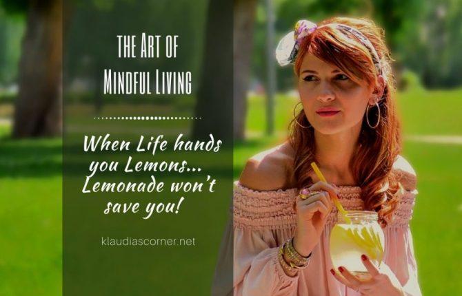 Mind Over Matter - When Life Hands You Lemons, Make Mindfulness!