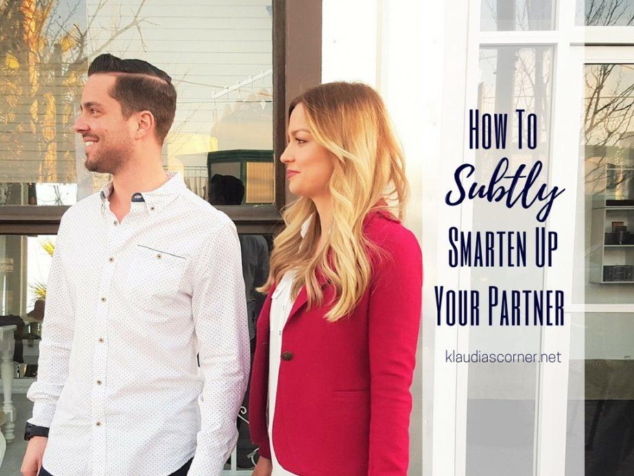 How to subtly smarten up your partner - klaudiascorner.net