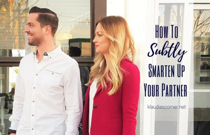 How to subtly smarten up your partner - klaudiascorner.net