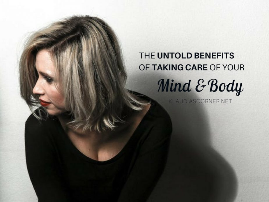 Because You Care! – The Untold Benefits of Taking Care of Your Mind & Body