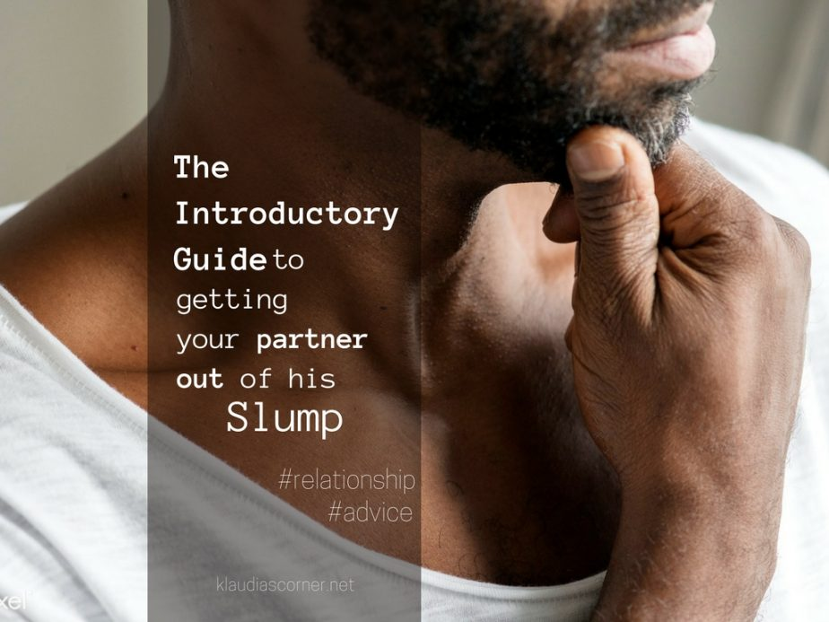 Relationship Advice for Women Only The Introductory Guide to Getting Your Partner Out of His Slump
