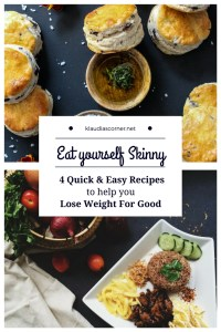 Eat yourself skinny - 4 quick & easy recipes to help you lose weight for good