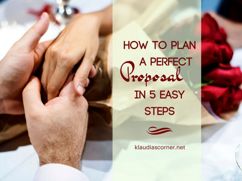 The Perfect Proposal In 5 Easy Steps Klaudiascorner