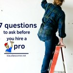 7 Good Questions to Ask Before You Hire a Pro