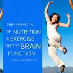 Nutrition And Exercise – The Effects On The Brain Function
