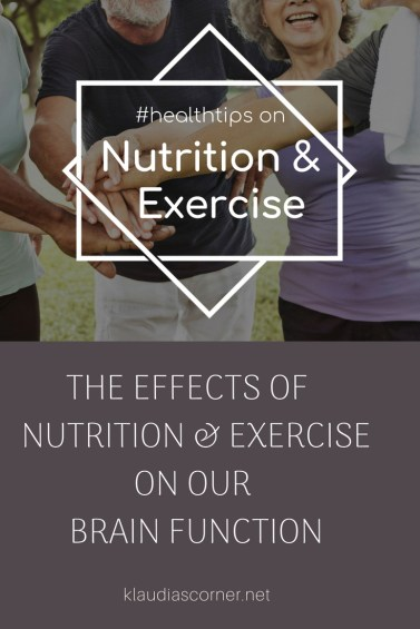 Nutrition and exercise - The effects on the brain function - klaudiascorner.net