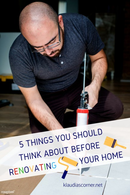 5 Things You Should Think About Before Renovating Your Home