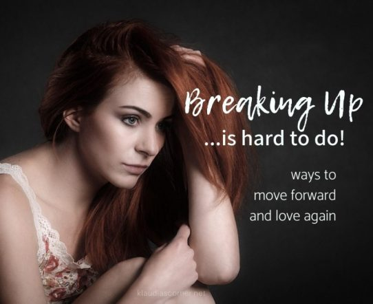 Breaking Up Is Hard To Do - Ways To Move Forward And Love Again
