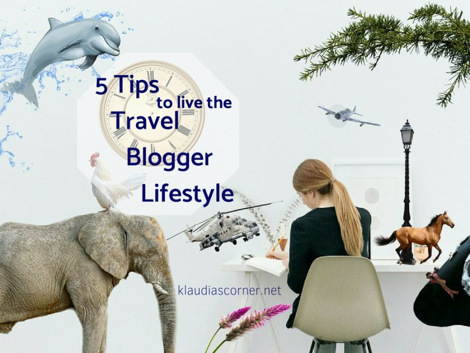 How To Travel And Blog Successfully - 5 Tips To Live The Travel Blogger Lifestyle - klaudiascorner.net