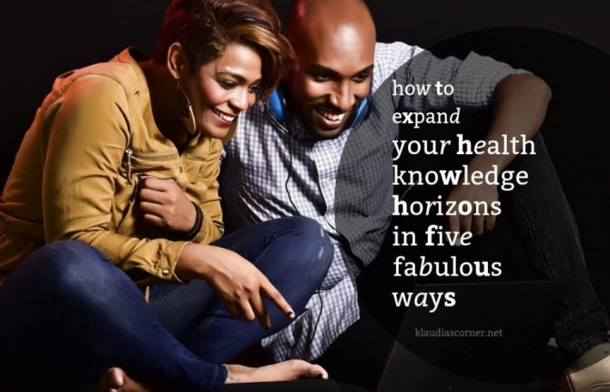 Expand Your Health Knowledge Horizons in 5 Fabulous Ways