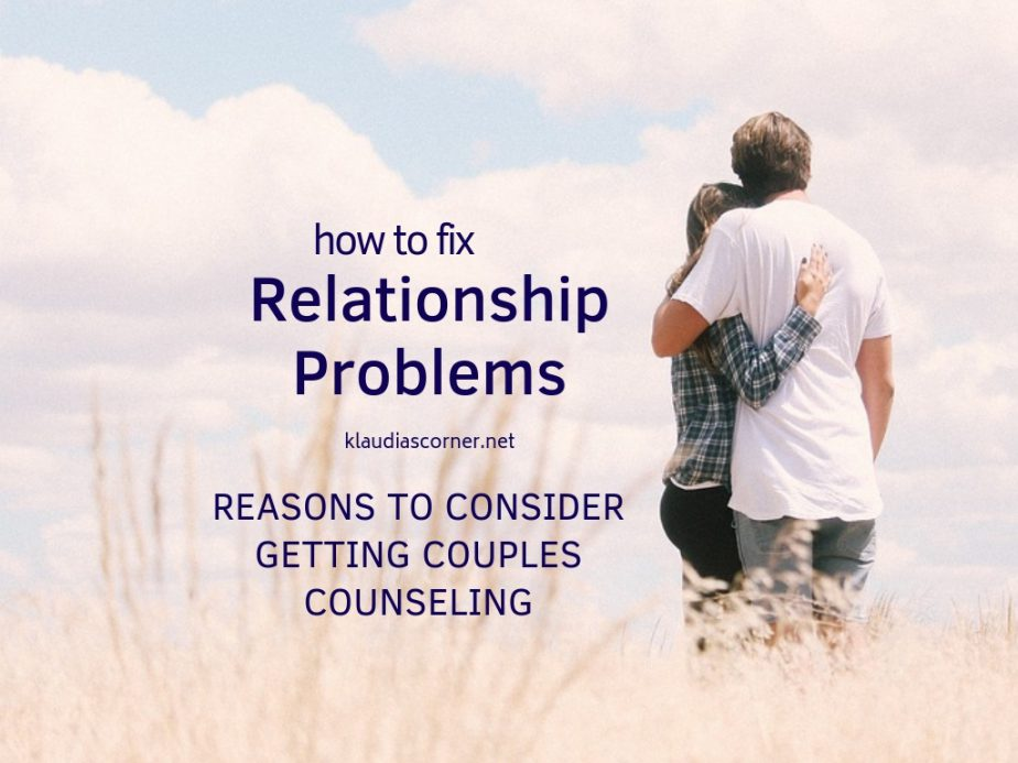 How to Fix Relationship Problems - 4 Reasons to Consider Couples Counseling