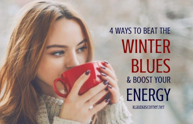 4 Ways to Beat the Winter Blues and Boost Your Energy - klaudiascorner.net