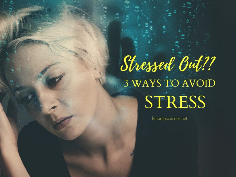 Stressed Out?? - 3 Easy Ways To Avoid Stress