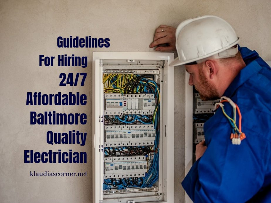 guidelines for hiring  24/7 Affordable Baltimore Electrician