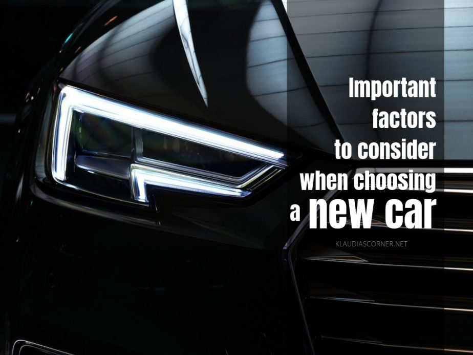 Tips on Buying a New Car Things To Consider When Choosing A New Car