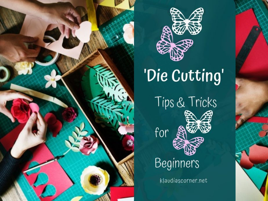Paper Crafting Techniques - Die Cutting Tips And Tricks For Beginners