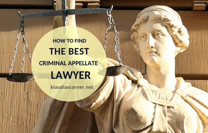 Choosing a Great Criminal Appellate Lawyer - klaudiascorner.net
