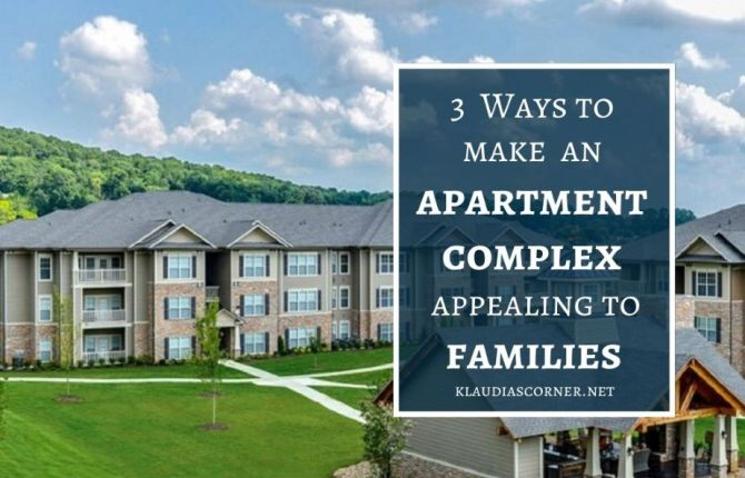 3 Ways To Make an Apartment Complex Appealing to Families
