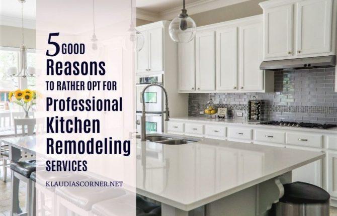 5 Reasons To Hire A Professional Kitchen Remodeling Service - klaudiascorner.net