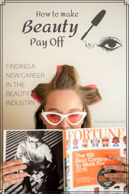 How To Make Beauty Pay Off - Finding a New Career Path