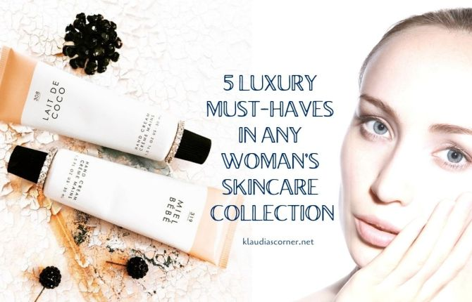 Good Skin Care Products - 5 Luxury Must-Haves In Any Woman's Skincare Collection