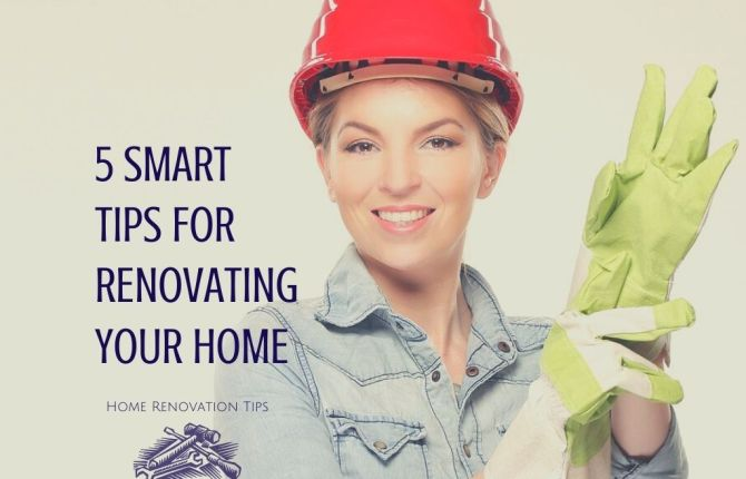 Home Renovations • 5 Tips for Renovating Your Home