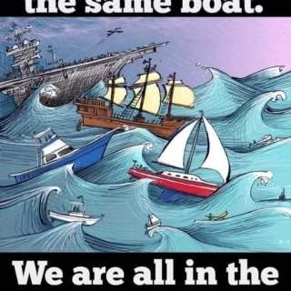 We are not in the same boat. We are alle in the same storm.