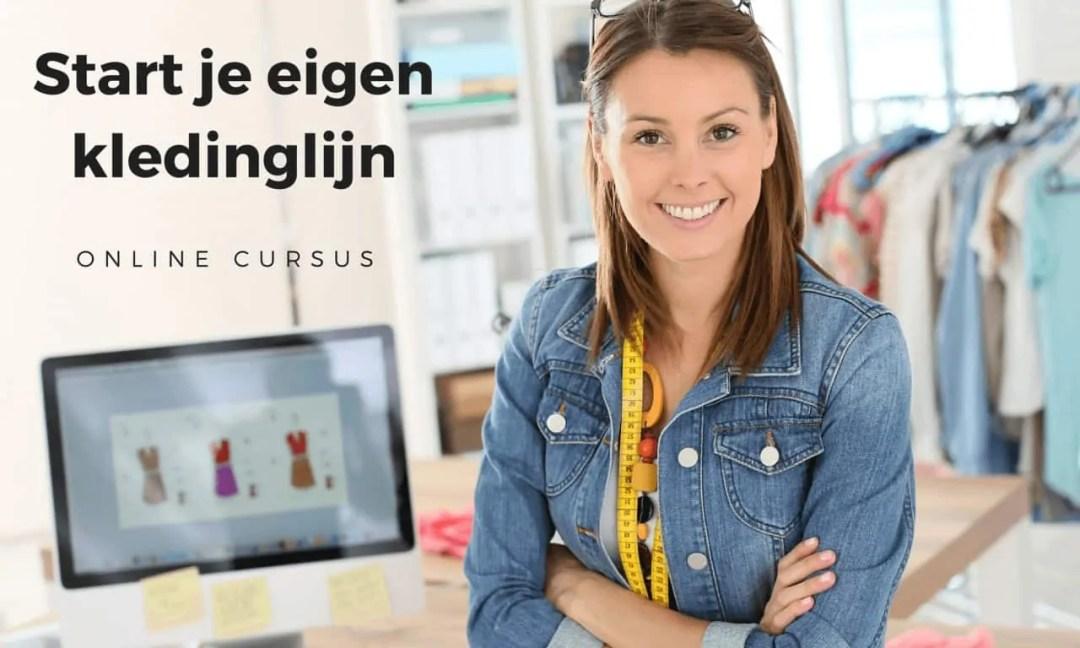Online cursus Start je eigen kledinglijn | Zelf een kledingmerk opzetten
