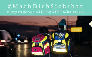 #MachDichSichtbar die Blogparade von Step by Step Schulranzen