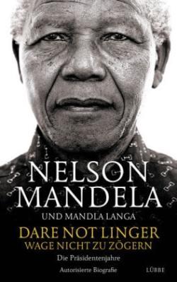 Mandela – Dare not Linger