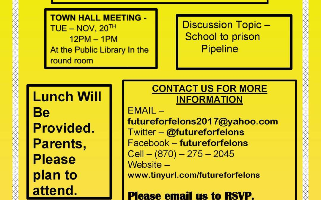 Future for Felons: School to Prison Pipeline Town Hall Meeting