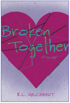 Broken Together: A Novel