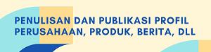 Penulisan dan Publikasi Profil Perusahaan dan Produk