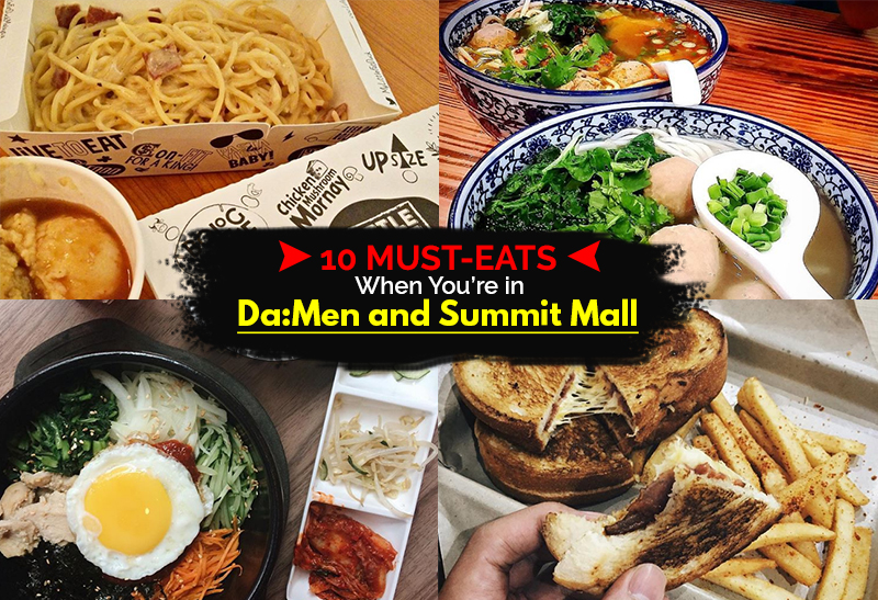 Sumptuous Food in Da:Men and Summit Mall That Deserves a Spot in Your List of Must-Eats - KLNOW