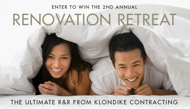 2nd Annual Renovation Retreat – The Ultimate R&R from Klondike Contracting!
