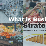 what is business strategy - definition of business strategy