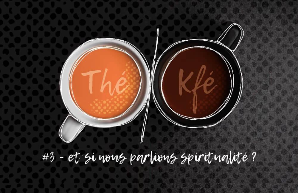 podcast thé ou kfé parlons spiritualité kmeo multipotentiel slasheur entreprise