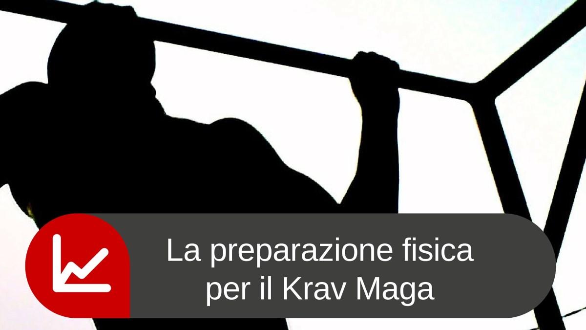La preparazione fisica per il Krav Maga.